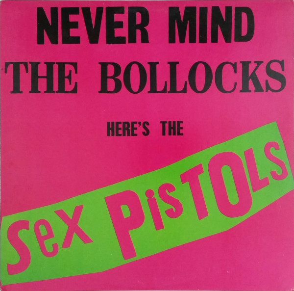 Never Mind The Bollocks Here's The Sex Pistols album cover