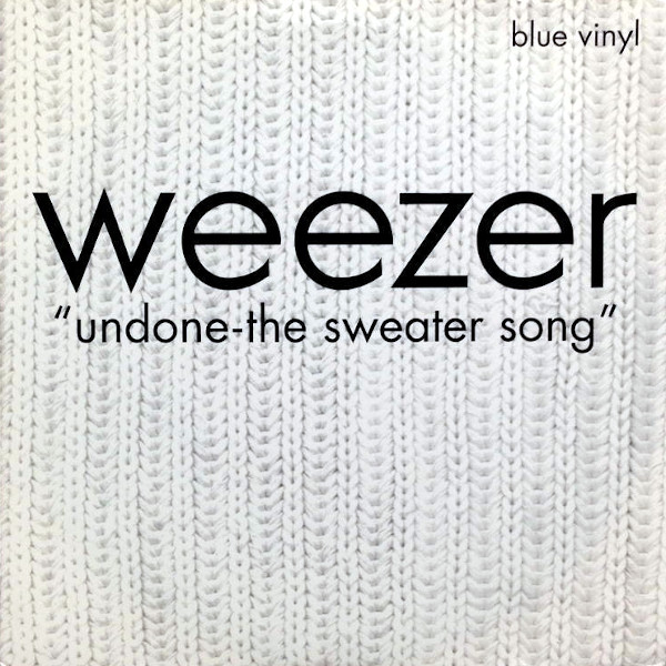 Undone-The Sweater Song 45 rpm sleeve